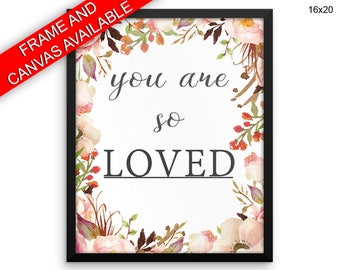 You Are So Loved Canvas Art You Are So Loved Printed You Are So Loved  Framed Art You Are So Loved watercolor love love flower print