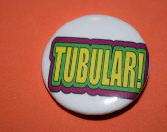Tublular 80's slang 1.5 Button