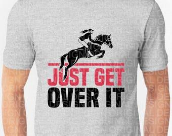 Just Get Over It/PNG/PNG Files/Art/Art Prints/Design/Design Tshirt/Instant Download/Design Your Own/Art Prints Vintage
