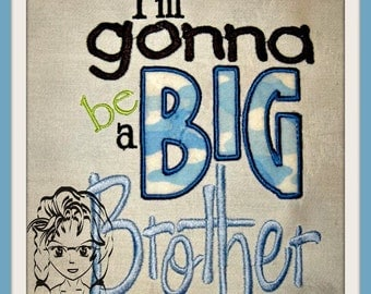 I'm gonna be a BIG BROTHER ~ Downloadable DiGiTaL Machine Embroidery Design by Carrie