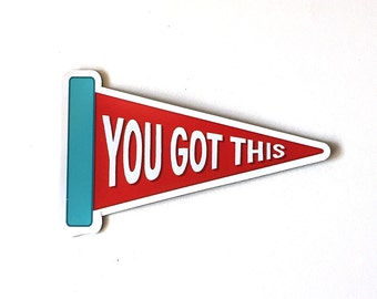 You Got This - Pennant Magnet