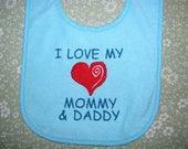 I Love My Mommy and Daddy.  Personalized Baby Bib.  3 Sizes.