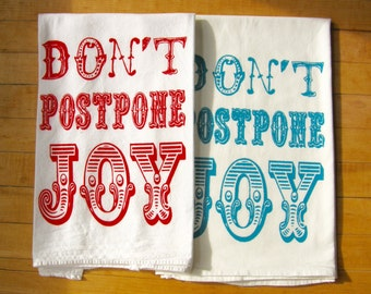 Don't Postpone Joy Dish Towel Set, Hand Screen Printed, Cotton Flour Sack, Tea Towel, Inspirational Quote, Red & Turquoise, Hostess Gift