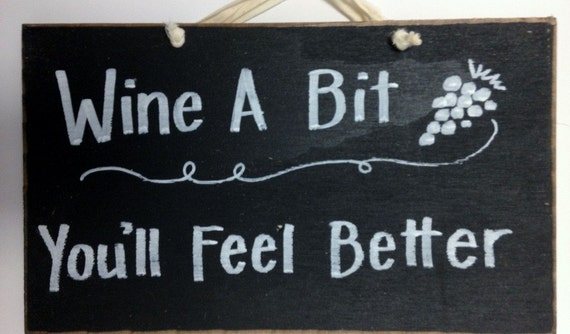Wine a Bit You'll feel better sign wine lover gift funny wood wall hanging bar tavern drinking alcohol phrase quote