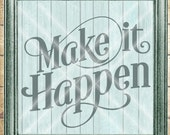 Make It Happen SVG - Motivational  SVG - Make It Happen Cut File - Commercial Use SVG -  svg, dfx, png and jpg files available