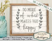 Do more of what makes you happy SVG - motivational svg - inspirational svg - Happy svg - Commercial Use svg, dfx, png, jpg