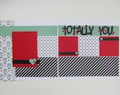 Totally You Love Premade or DIY Kit,12x12 Scrapbook Layout, Scrapbook Page Kit