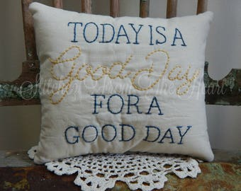 Decorative, Hand Stitched, Pillow, Today Is A Good Day For A Good Day