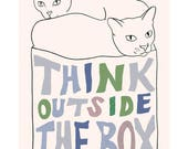 "Typography Cat art print - Typography quote -  Think Outside the Box  - 4"" X 6"" print - 4 for 3 sale"