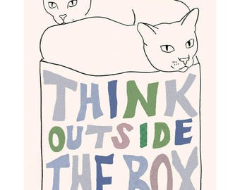 "Cat art print - Typography art -  Think Outside the Box  - 4"" X 6"" print - 4 for 3 sale"