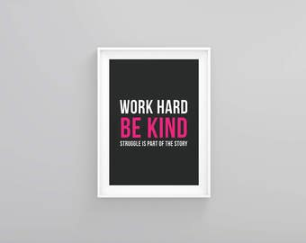 Work Hard Be Kind Struggle Is Part of the Story - Instant Digital Download Wall Art Quote Graphic Print - Pink Gray White Motivational