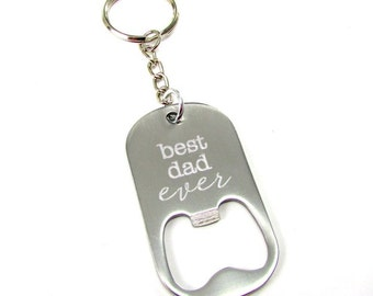 Best Dad Ever Keychain | Best Dad Ever Bottle Opener | Gift for Dad | Fathers Day Gift | Gift Tin | Engraved Dog Tag Bottle Opener Gift Box