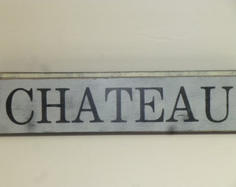CHATEAU SIGN / CHATEAU  wall sign / fancy chateau sign / French chateau / Paris chic chateau / hand painted sign / wood chateau sign / Paris