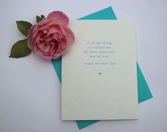 Of All The Things You Taught Me, The Most Important Was To Love, Happy Mother's Day - Greeting Card