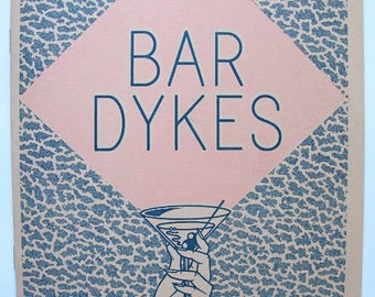 Bar Dykes-- a one-act play in pantomine and dialogue, second edition printing