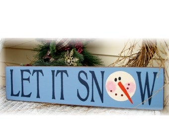 Let It Snow  cute snowman primitive wood sign Christmas