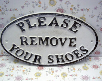 Please Remove Your Shoes Cast Iron Sign Shabby Chic Off White Home Decor