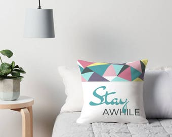 Stay Awhile Throw Pillow with Insert, 16x16 Inches, Guest Bedroom Welcome Message Pillow, Modern Contemporary Decor, Geometric Pattern