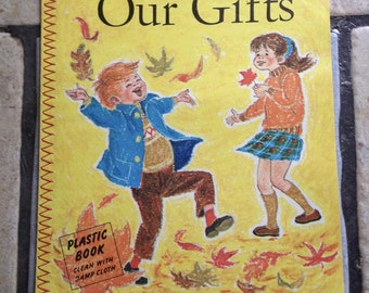 1972 Our Gifts Vinyl Children's Book by Gibson