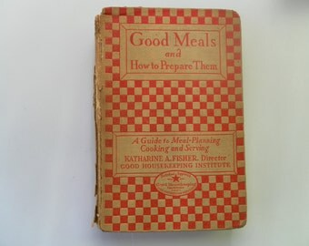 Good Meals and How To Prepare Them vintage cook book 1927 3rd Edition