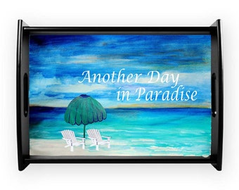 Another day in paradise beach house serving tray from my art, available in 2 sizes