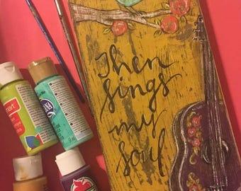Then Sings My Soul Original Handpainted Distressed Wood Sign
