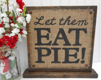 Let Them Eat Pie dessert sign PIE decor, table signage burlap and rustic WEDDING prop, reception party food, pie shop sign, bakery