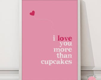 I love you more than cupcakes wall art print