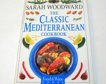 The Classic Mediterranean Cookbook by Sarah Woodward