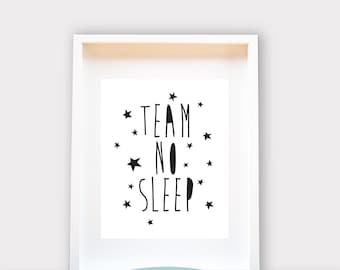 Team No Sleep / Wall Art A4 / 8x10 , Printable Art, Wall Decor, Instant Download