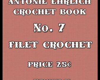 Antonie Ehrlich #7 c.1916 - Charts of Filet Crochet Designs (PDF E-book Digital Download)