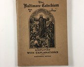 The Baltimore Catechism. Copyright 1911. Simplified with Explanations. No. 2. By Rev M Philipps. Official National Catechism for Children
