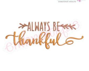 Always Be Thankful  - Thanksgiving Harvest Design -Instant Download Machine Embroidery Design