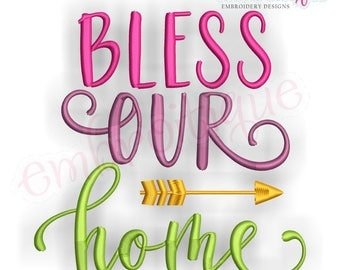 Bless Our Home with arrow - Inspirational -Instant Download Machine Embroidery Design
