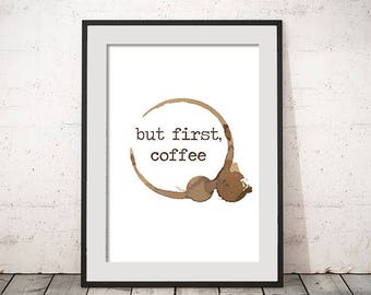 But First Coffee Saying Quote Print Your Own Instant Download Art Print Name Art Wall Art Typography Poster Printable Home Decor Kitchen Art