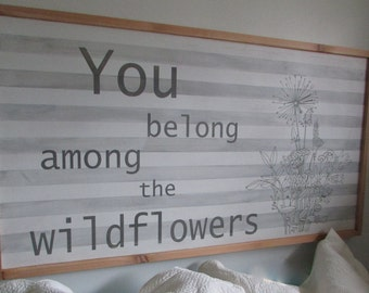 You Belong Among The Wildflowers Wood Sign, Fixer Upper Sign, Farmhouse Nursery Decor. Girls Room Decor. Headboard, Not a decal