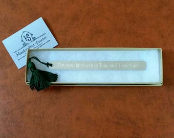 """Pewter Bookmark: """"The mountains are calling, and I must go.""""  John Muir"""