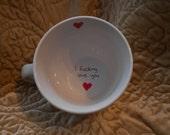 Custom I Fucking Love You Surprise Mug Personalized Love Wedding Present Romantic Punk Profanities Fuck