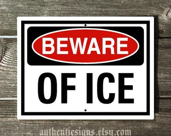 Beware of Ice 9x12 inch Aluminum Sign