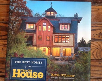 The Best Homes from This Old House Book by Kevin O'Connor