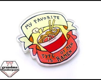 Ramen Pin, Brooch, My Favorite Type of Men is Ramen, Pin, Feminist