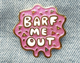Barf Me Out! Valley Girl Glitter Enamel Pin
