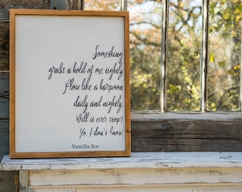 Farmhouse Sign Song Lyrics scripty sign, of ice ice baby, vanilla ice sign song lyric Sign 90's rap sign old school rap sign yo i don't know