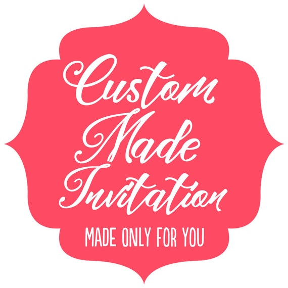 Custom Made Invitation - Made-to-Order - I design you print - OOAK Design