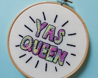 Yas Queen - Broad City inspirational hand embroidery hoop art wall decor