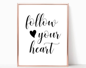 SALE -50% Follow Your Heart Digital Print Instant Art INSTANT DOWNLOAD Printable Wall Decor