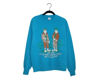 Vintage 1989 Hunters Wife Joke Teal Graphic 50/50 Poly-Cotton Blend Crewneck Sweatshirt, Made in USA - Large