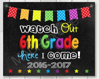 Watch Out 6th Grade Chalkboard sign, Instant Download, 1st day of school sign, First Day of School, Preschool Graduation Invitation