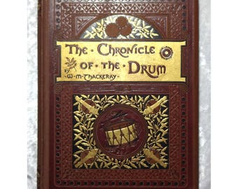 The Chronicle of the Drum by William Makepeace Thackeray, Handsome Embossed Antique 1882 Illustrated Poetry Book, FREE SHIPPING