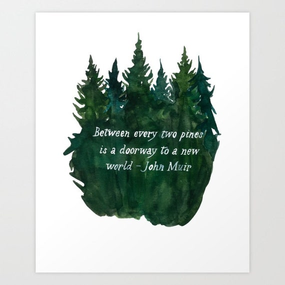 Between Every Two Pines Watercolor print 3 sizes